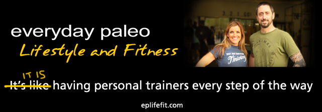 Everyday Paleo Lifestyle and Fitness