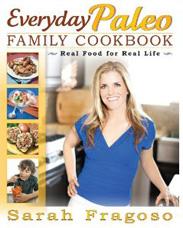 Everyday Paleo Family Cookbook