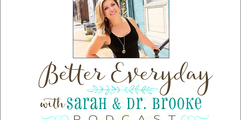 Better Everyday Podcast | Sarah Vance Talks Body Image, Body Shame & Diet Culture