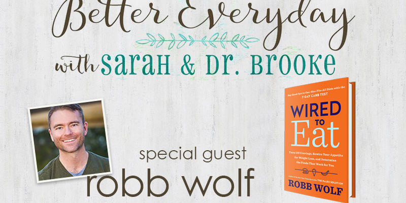 Better Everyday Podcast | Robb Wolf & Wired To Eat
