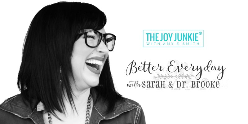 Better Everyday Podcast | Joy Junkie Amy Smith