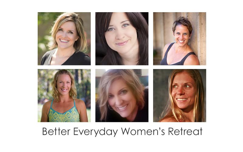 Better Everyday Women's Retreat