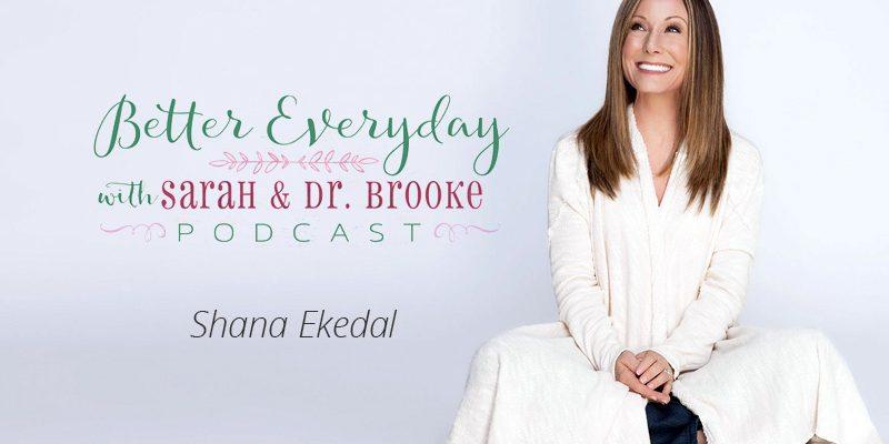 Better Everyday Podcast | Shana Ekedal