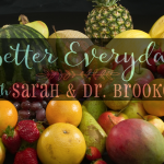 Better Everyday Podcast | Fruit Good or Bad, Hot Pilates vs. Strength Training & Acne