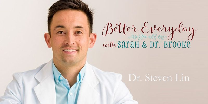 Better Everyday Podcast | Dr Steven Lin Talks Cavities, Crooked Teeth and Bleeding Gums