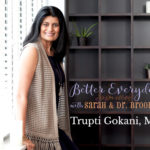 Better Everyday Podcast | Natural Headache & Pain Relief With Neurologist Dr Trupti Gokani