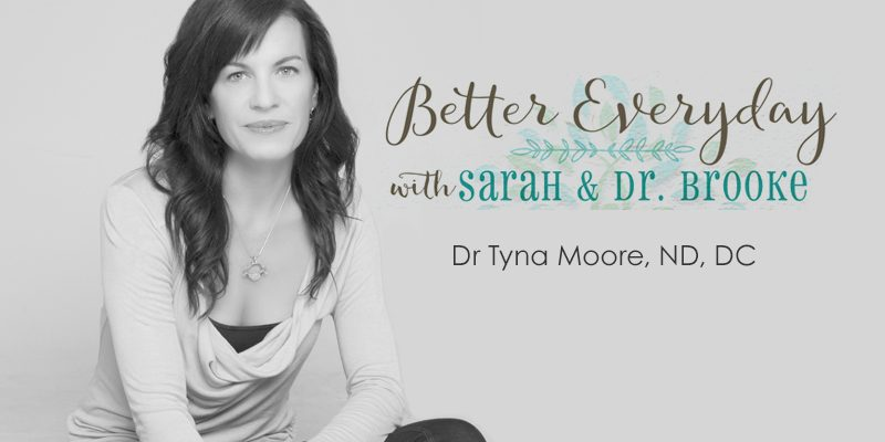 Better Everyday Podcast |  Dr Tyna Moore