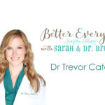 Better Everyday Podcast | Dr Trevor Cates On How To Get Clean Skin From Within