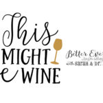 "Better Everyday Podcast | Wine Drinking & Other ""Bad"" Habits"