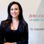 Better Everyday Podcast | Dr Gabrielle Lyon