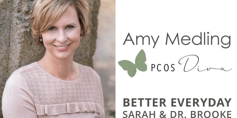 Better Everyday Podcast | Amy Medling The PCOS Diva