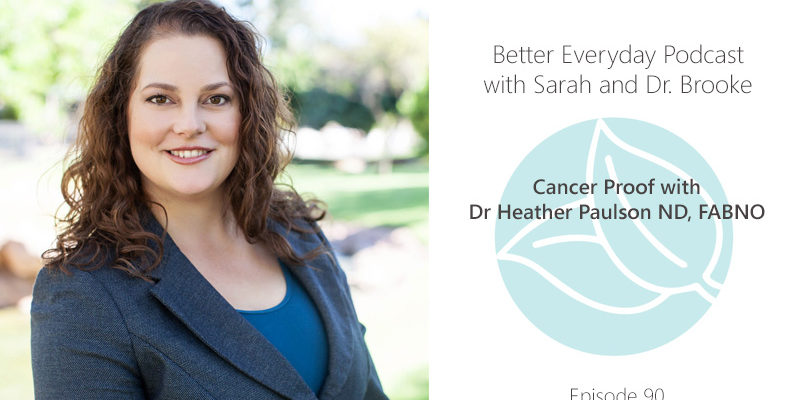 Better Everyday Podcast | Dr Heather Paulson