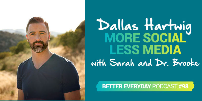 Better Everyday Podcast | Dallas Hartwig